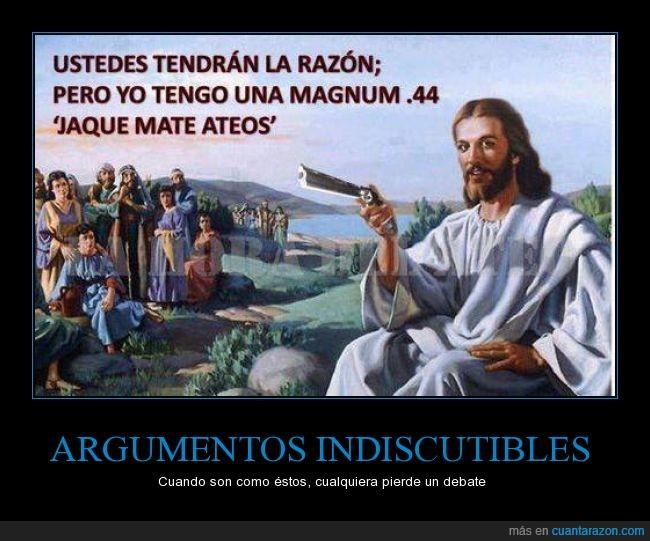 arma,ateos,convencer,creyentes,debate,jesus,magnun 44,perder