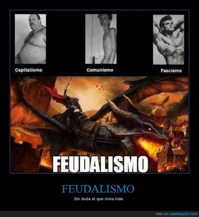 capitalismo Fascismo,comunismo,feudalismo,mola
