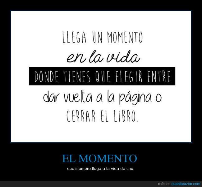 cerrar,cuando dejar,libro,momento,pagina,pasar,saber,vida
