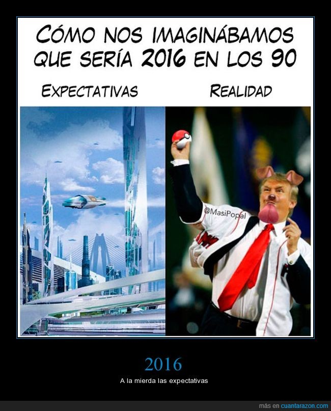 2016,expectativas,pokemon go,realidad,snapchat,trump