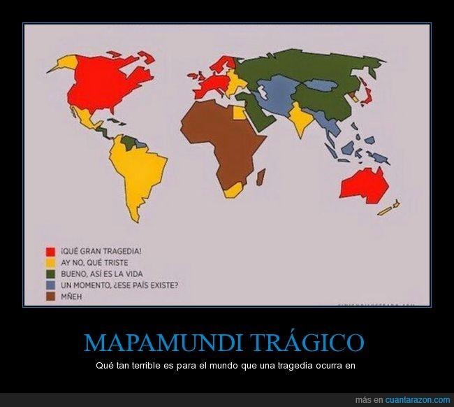 doble rasero,mapa mundi,tragedias