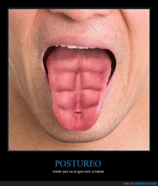 gym,o hahacerse fotos,Postureo,solo ha hablar,trabajar la lengua