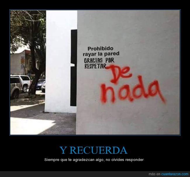 agradecer,de nada,gracias,graffiti,pared,respetar,responder