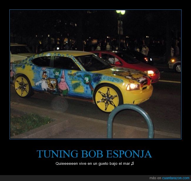 bob esponja,coche,ghetto,gueto,tunning