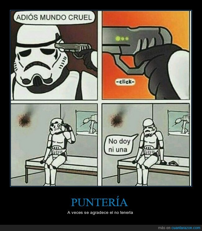 puntería,storm troopers,suicidarse