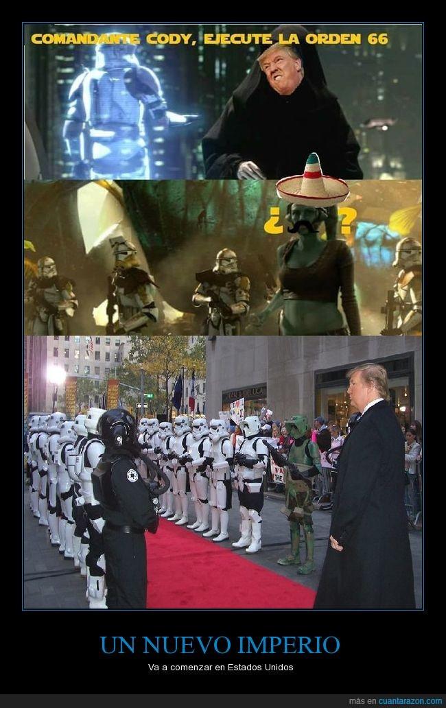 clones,Donald Trump,mexicanos,orden 66,Star Wars