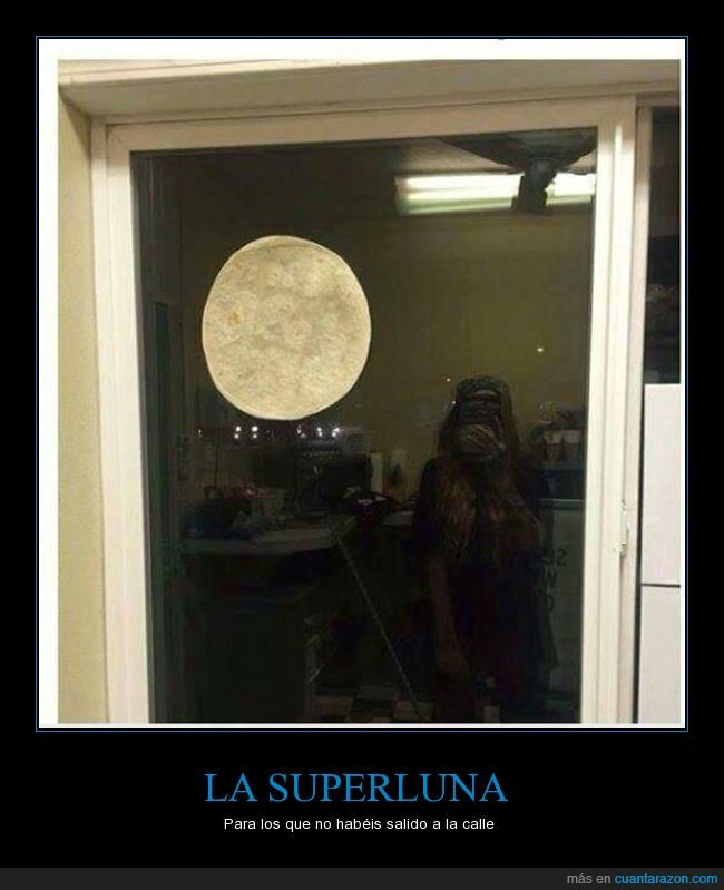 superluna,tortilla,tortita,ventana