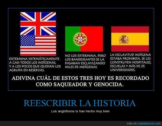 acaben con la Pérfida Albión,EEUU,esclavitud,España,exterminio,genocidio,portugal,reino unido