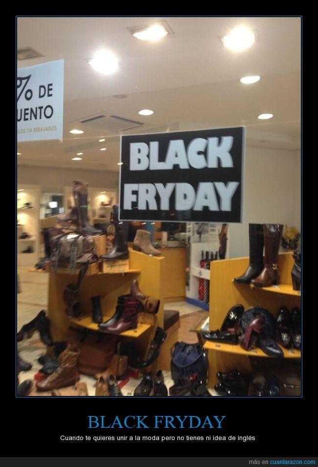 Black Fryday,error,ni idea de inglés,zapatería