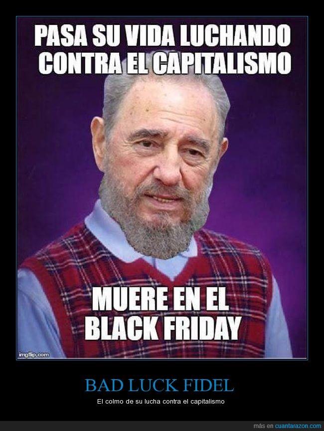 black friday,dep,fidel castro,rip