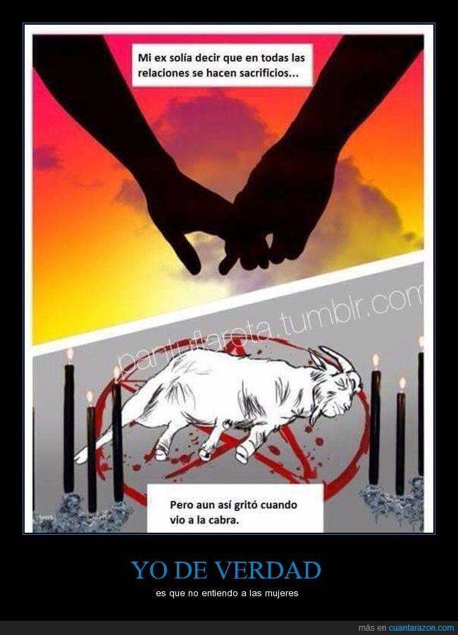 cabra,ex,grito,pareja,relación,sacrificio