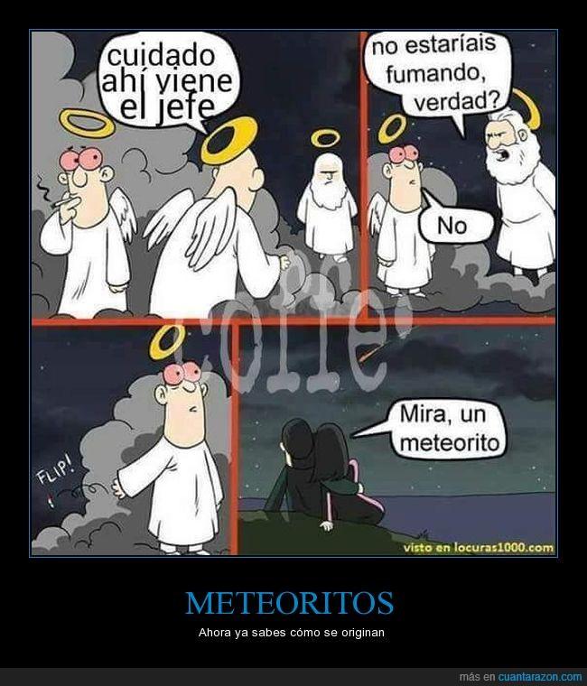chinitas,dios,fumar,meteoritos
