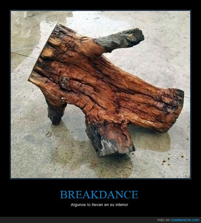 arbol,breakdance,jaja,tronco