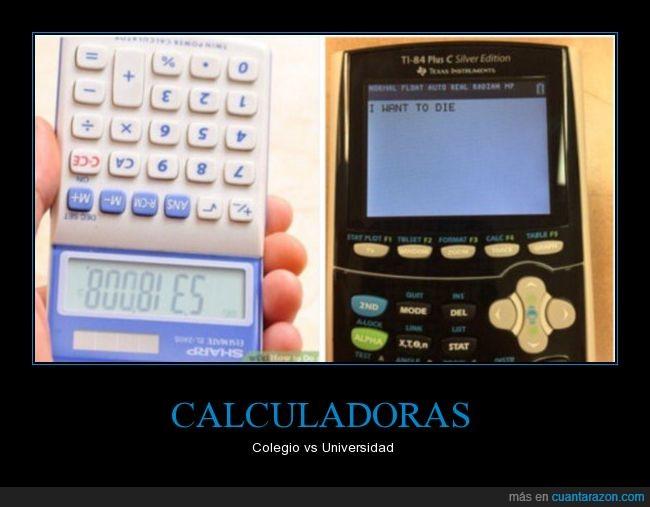 calculadora,difícil,seriedad,tonterías,universidad