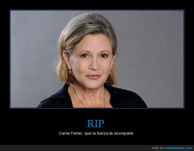 2016,Carrie Fisher,DEP,fuerza,Leia,leyenda,muerte,mujer fuerte,Princesa,RIP,Star Wars