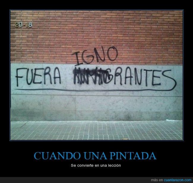 fuera,ignorantes,inmigrantes,pintada