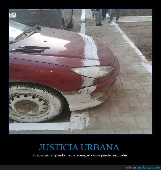 acera,aparcar,justicia,karma,pintada,se lo merece