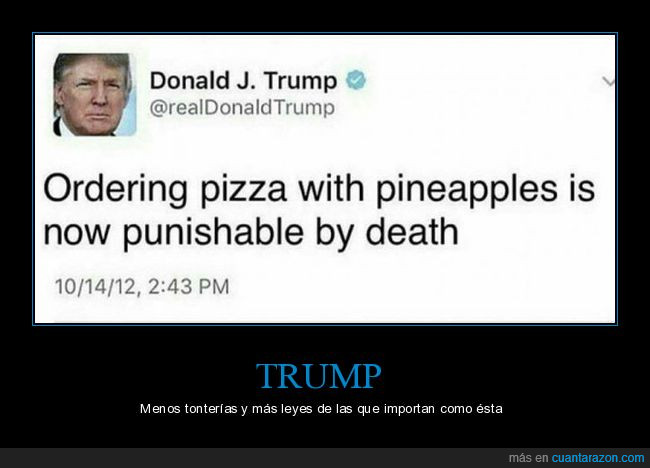 donald trump,leyes,piña,pizza