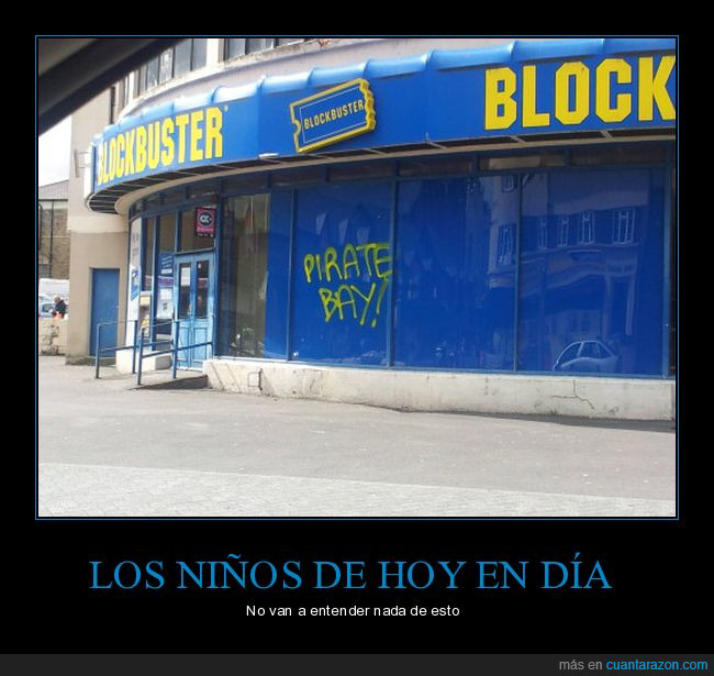 blockbuster video,cerrado,pirate bay