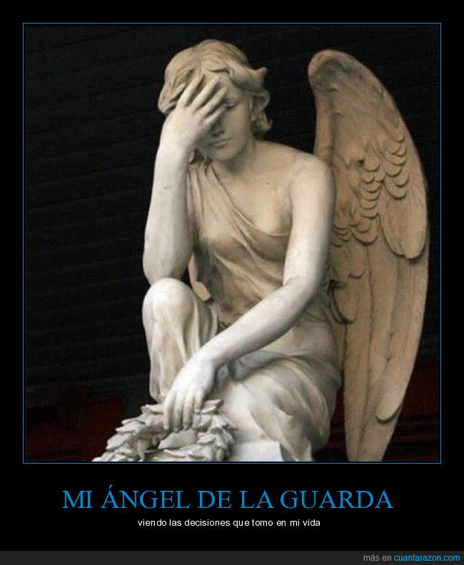 angel de la guarda,decisiones,facepalm