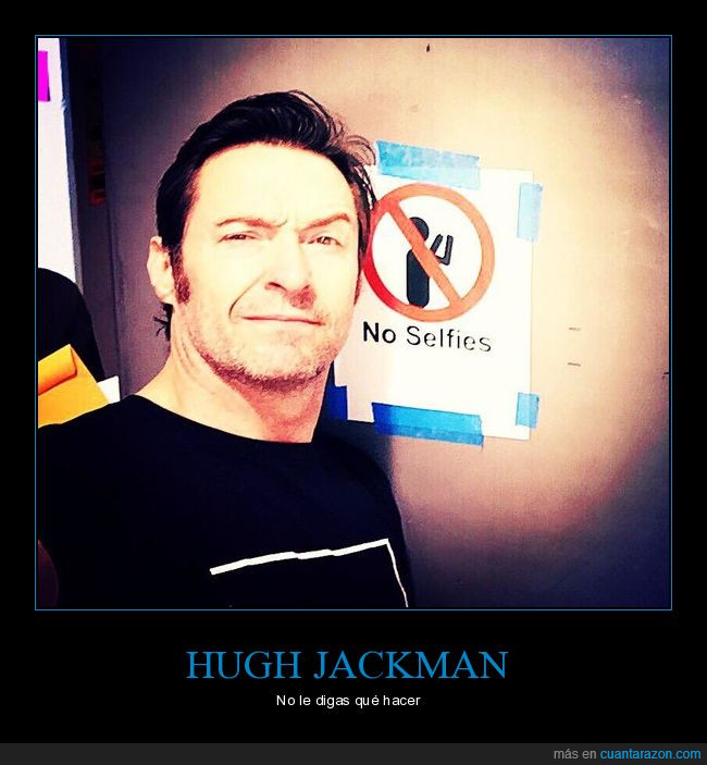 f*ck the police,hugh jackman,selfies,un crack,wolverine