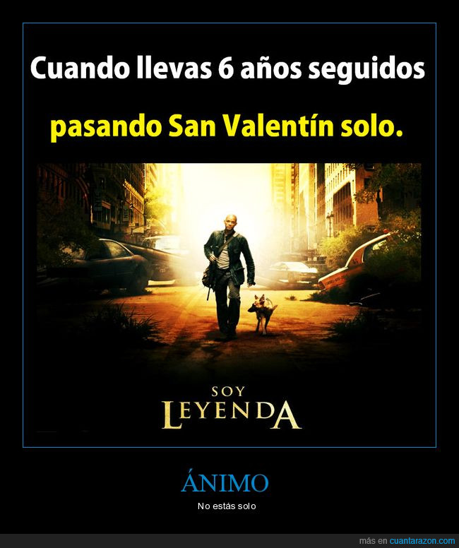 forever alone,san valentín,solo,soy leyenda