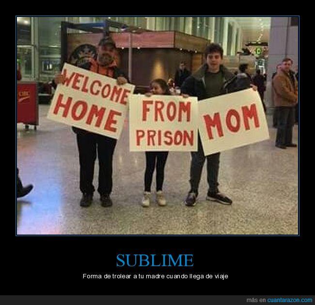 aeropuerto,bienvenida,cárcel,pancarta,prisión,recibir,viaje