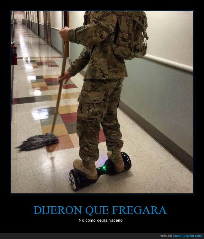 fregar,fregona,hoverboard,soldado,suelo