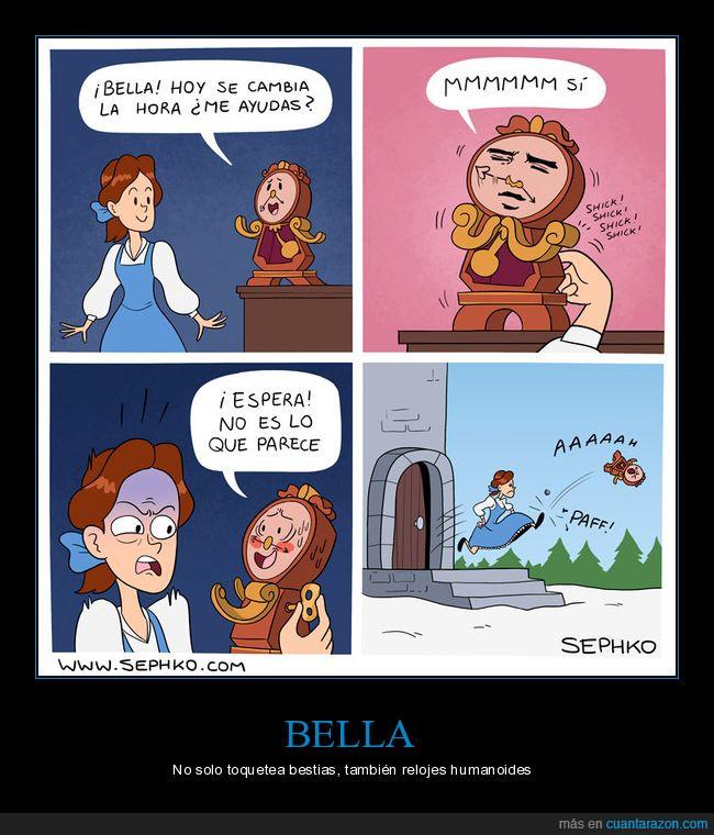Bella,La Bella y la Bestia,Relol,Se me agrandó el minutero.,Toquetear