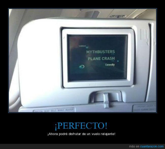accidente,avión,cazadores de mitos,descansar,perfecto,relajarse,televisión