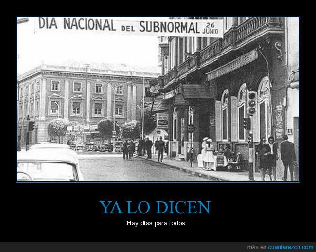 día oficial,pancarta,subnormal