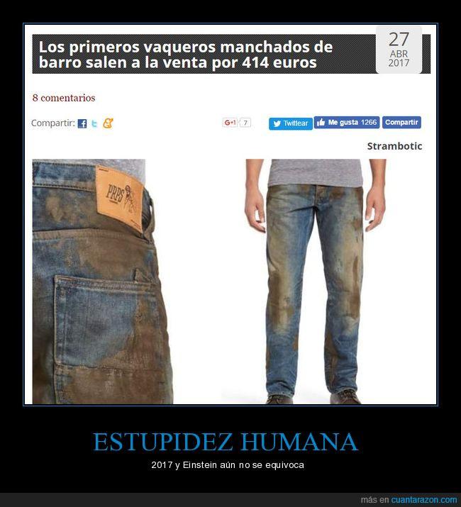 414 euros,barro,Einstein,estupidez humana,infinito,precio,vaqueros