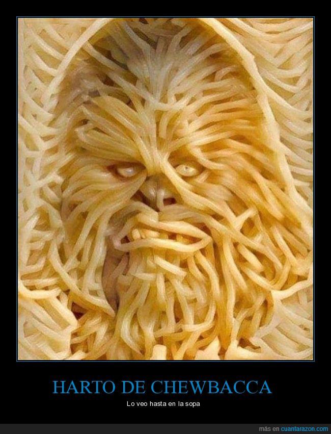 Chewbacca,sopa,spagetthi