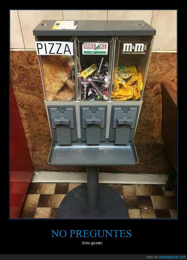 dulces,jaja,maquina,pizza,wtf