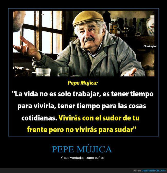 dinero,pepe mujica,tiempo,trabajar,vida