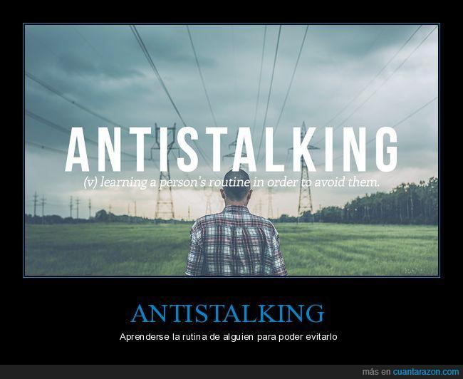 antistalking,evitar,persona,rutina