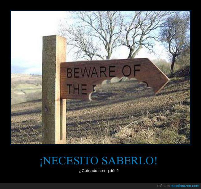 beware of,cartel,cuidado con