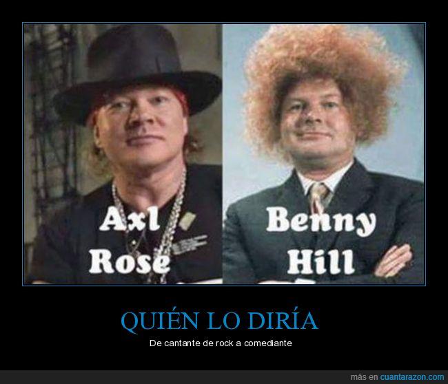 Axl Rose,Benny Hill,parecidos