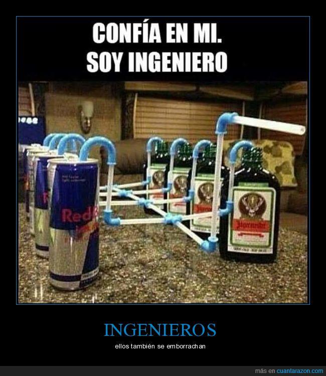 borracho,confía,ingenieros