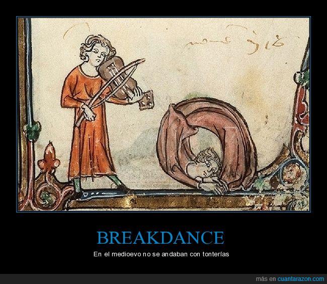 breakdance,dolor de espalda,medioevo,torcedura,violinista