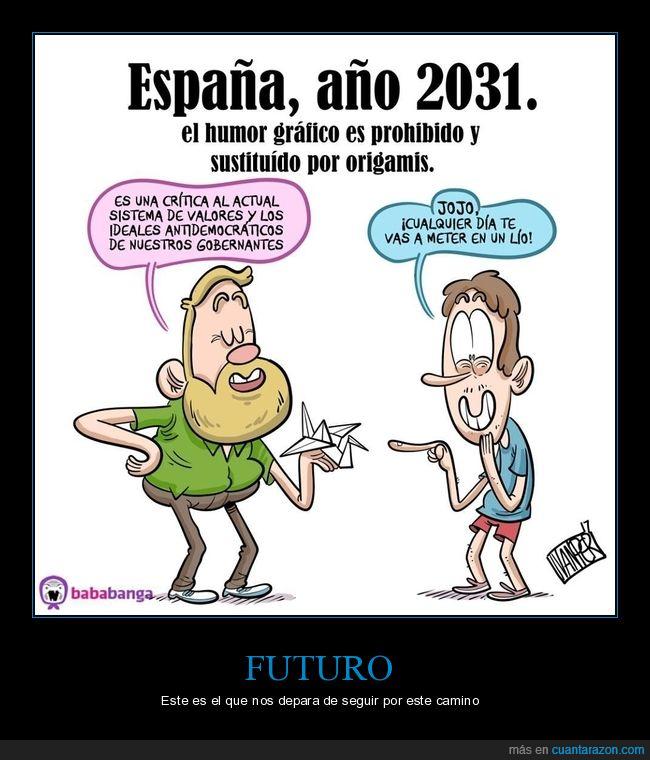 españa,futuro,humor gráfico,origamis,prohibido
