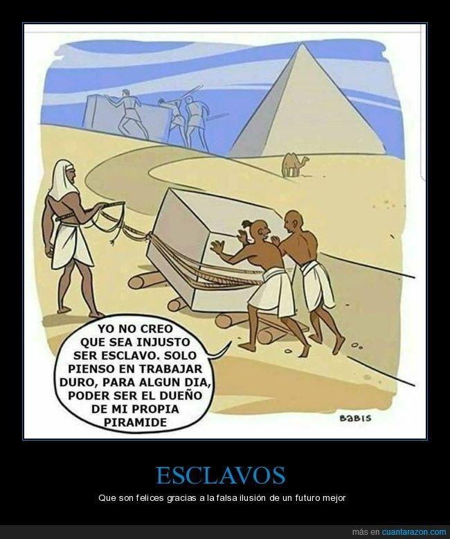 algún día,esclavos,pirámides,trabajar duro