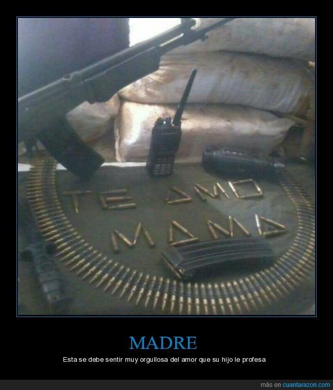 amor,armas,balas,hijo,madre