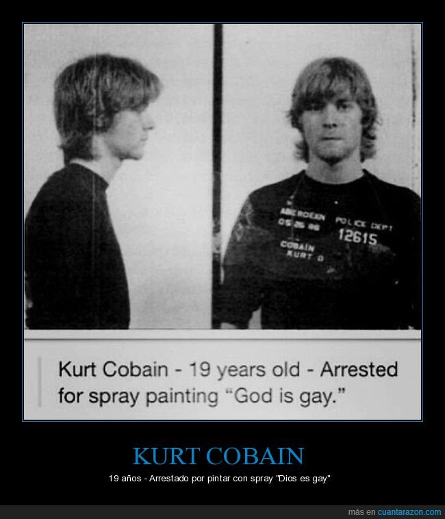 arresto,dios,ficha policial,gay,kurt cobain,pintada