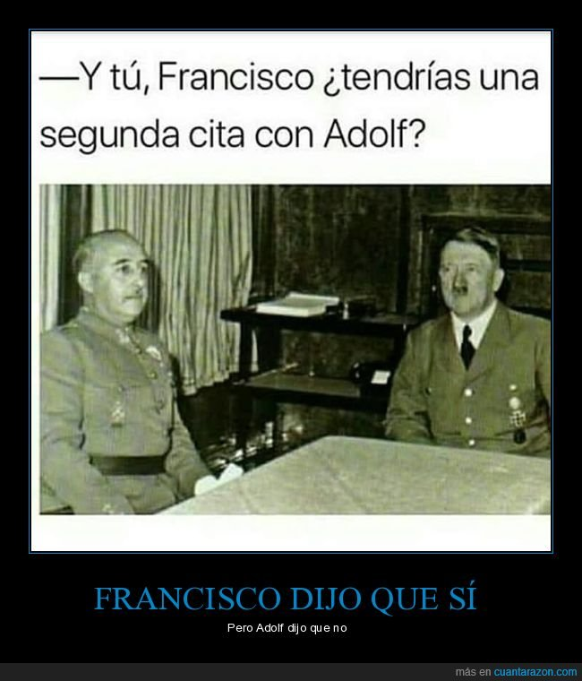 cita,first dates,franco,hitler