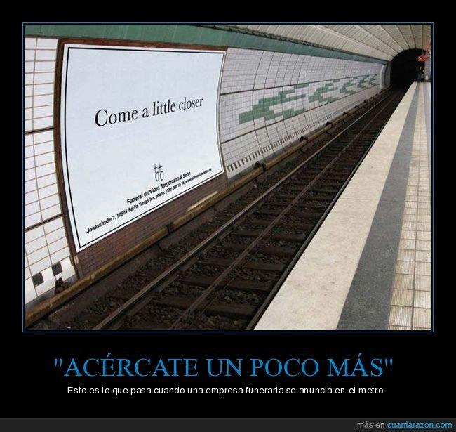 acercarse,anuncio,funeraria,metro,vías