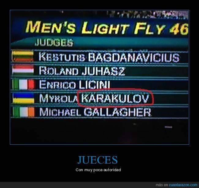 con muy poca autoridad,Jueces