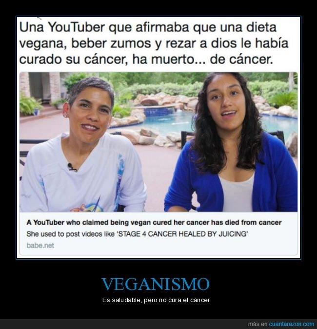 cáncer,rezar,vegana,youtuber,zumos