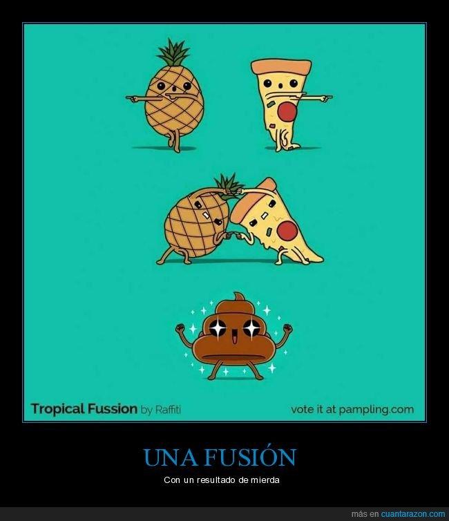 fusión,mierda,piña,pizza