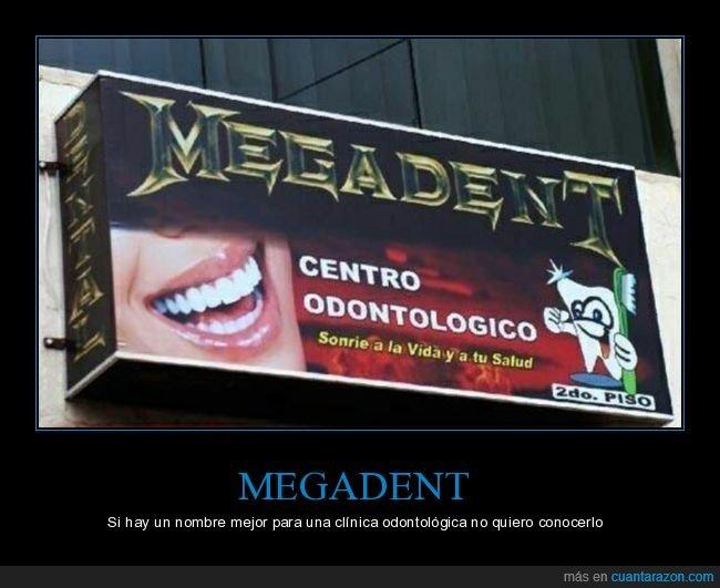 centro odontológico,megadent,megadeth,nombre